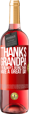 18,95 € Free Shipping | Rosé Wine ROSÉ Edition Thanks grandpa, for always being there. Have a great day Red Label. Customized label D.O. Cigales Young wine Spain Tempranillo