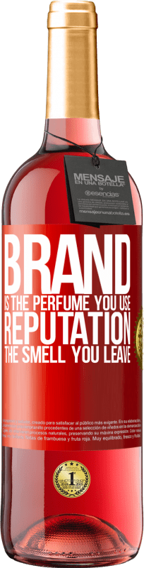 24,95 € Free Shipping | Rosé Wine ROSÉ Edition Brand is the perfume you use. Reputation, the smell you leave Red Label. Customizable label Young wine Harvest 2020 Tempranillo
