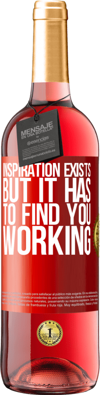 24,95 € Free Shipping | Rosé Wine ROSÉ Edition Inspiration exists, but it has to find you working Red Label. Customizable label Young wine Harvest 2020 Tempranillo
