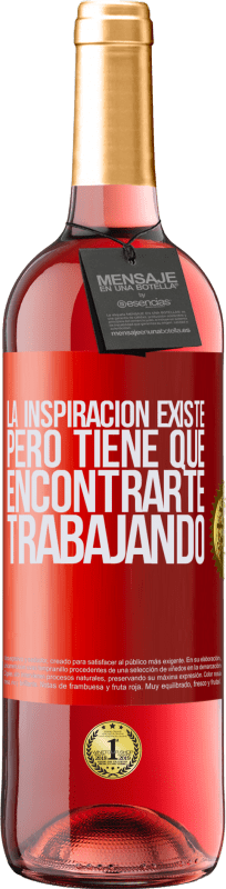 29,95 € Free Shipping   Rosé Wine ROSÉ Edition Inspiration exists, but it has to find you working Red Label. Customizable label Young wine Harvest 2020 Tempranillo