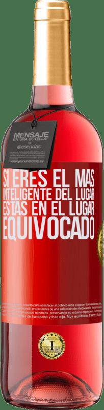 24,95 € Envío gratis | Vino Rosado Edición ROSÉ Si eres el más inteligente del lugar, estás en el lugar equivocado Etiqueta Roja. Etiqueta personalizable Vino joven Cosecha 2020 Tempranillo