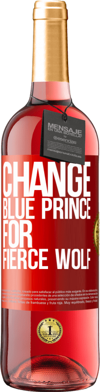 24,95 € Free Shipping | Rosé Wine ROSÉ Edition Change blue prince for fierce wolf Red Label. Customizable label Young wine Harvest 2020 Tempranillo