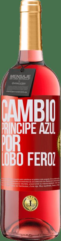 24,95 € Envío gratis | Vino Rosado Edición ROSÉ Cambio príncipe azul por lobo feroz Etiqueta Roja. Etiqueta personalizable Vino joven Cosecha 2020 Tempranillo