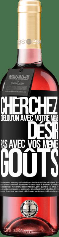 24,95 € Envoi gratuit | Vin rosé Édition ROSÉ Cherchez quelqu'un avec votre même désir, pas avec vos mêmes goûts Étiquette Noire. Étiquette personnalisable Vin jeune Récolte 2020 Tempranillo
