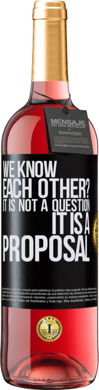 24,95 € Free Shipping | Rosé Wine ROSÉ Edition We know each other? It is not a question, it is a proposal Black Label. Customizable label Young wine Harvest 2020 Tempranillo