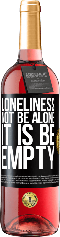 24,95 € Free Shipping | Rosé Wine ROSÉ Edition Loneliness not be alone, it is be empty Black Label. Customizable label Young wine Harvest 2020 Tempranillo