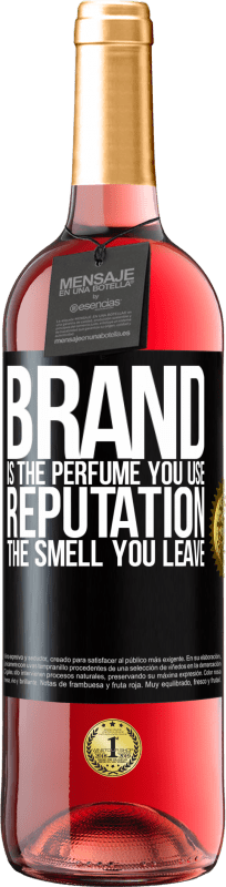 24,95 € Free Shipping | Rosé Wine ROSÉ Edition Brand is the perfume you use. Reputation, the smell you leave Black Label. Customizable label Young wine Harvest 2020 Tempranillo