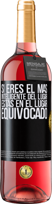 29,95 € Free Shipping | Rosé Wine ROSÉ Edition If you are the smartest of the place, you are in the wrong place Black Label. Customizable label Young wine Harvest 2020 Tempranillo