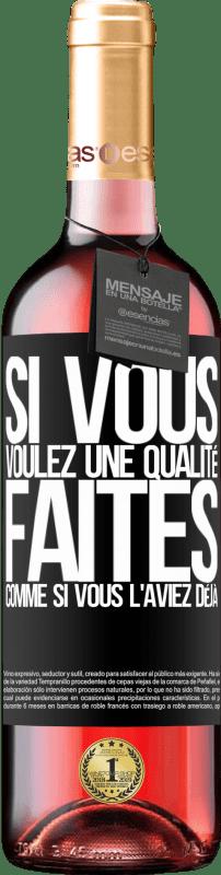 24,95 € Envoi gratuit | Vin rosé Édition ROSÉ Si vous voulez une qualité, faites comme si vous l'aviez déjà Étiquette Noire. Étiquette personnalisable Vin jeune Récolte 2020 Tempranillo