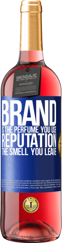 24,95 € Free Shipping | Rosé Wine ROSÉ Edition Brand is the perfume you use. Reputation, the smell you leave Blue Label. Customizable label Young wine Harvest 2020 Tempranillo