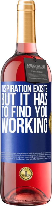 24,95 € Free Shipping | Rosé Wine ROSÉ Edition Inspiration exists, but it has to find you working Blue Label. Customizable label Young wine Harvest 2020 Tempranillo