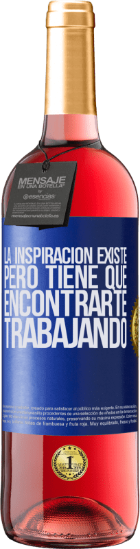29,95 € Free Shipping   Rosé Wine ROSÉ Edition Inspiration exists, but it has to find you working Blue Label. Customizable label Young wine Harvest 2020 Tempranillo