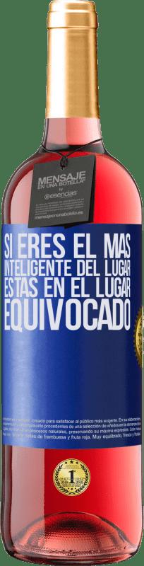 24,95 € Envío gratis | Vino Rosado Edición ROSÉ Si eres el más inteligente del lugar, estás en el lugar equivocado Etiqueta Azul. Etiqueta personalizable Vino joven Cosecha 2020 Tempranillo