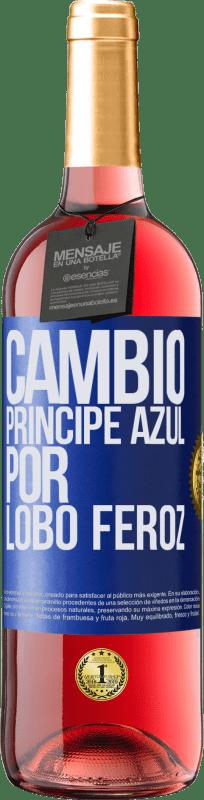 24,95 € Envío gratis | Vino Rosado Edición ROSÉ Cambio príncipe azul por lobo feroz Etiqueta Azul. Etiqueta personalizable Vino joven Cosecha 2020 Tempranillo