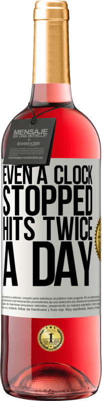24,95 € Free Shipping | Rosé Wine ROSÉ Edition Even a clock stopped hits twice a day White Label. Customizable label Young wine Harvest 2020 Tempranillo
