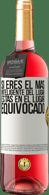 24,95 € Envío gratis | Vino Rosado Edición ROSÉ Si eres el más inteligente del lugar, estás en el lugar equivocado Etiqueta Blanca. Etiqueta personalizable Vino joven Cosecha 2020 Tempranillo