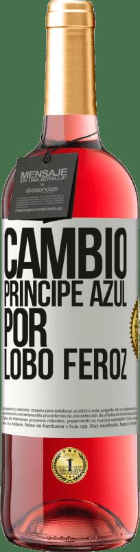 24,95 € Envío gratis | Vino Rosado Edición ROSÉ Cambio príncipe azul por lobo feroz Etiqueta Blanca. Etiqueta personalizable Vino joven Cosecha 2020 Tempranillo