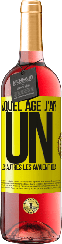 24,95 € Envoi gratuit | Vin rosé Édition ROSÉ ¿Quel âge j'ai? UN. Les autres les avaient déjà Étiquette Jaune. Étiquette personnalisable Vin jeune Récolte 2020 Tempranillo