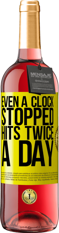 24,95 € Free Shipping | Rosé Wine ROSÉ Edition Even a clock stopped hits twice a day Yellow Label. Customizable label Young wine Harvest 2020 Tempranillo
