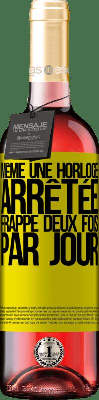 24,95 € Envoi gratuit   Vin rosé Édition ROSÉ Même une horloge arrêtée frappe deux fois par jour Étiquette Jaune. Étiquette personnalisable Vin jeune Récolte 2020 Tempranillo