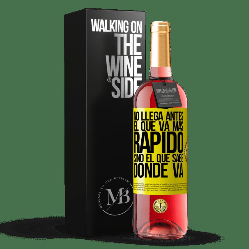 24,95 € Envoi gratuit | Vin rosé Édition ROSÉ Celui qui va plus vite n'arrive pas avant, mais celui qui sait où ça va Étiquette Jaune. Étiquette personnalisable Vin jeune Récolte 2020 Tempranillo