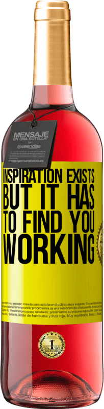 24,95 € Free Shipping | Rosé Wine ROSÉ Edition Inspiration exists, but it has to find you working Yellow Label. Customizable label Young wine Harvest 2020 Tempranillo
