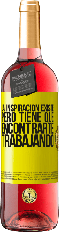 29,95 € Free Shipping   Rosé Wine ROSÉ Edition Inspiration exists, but it has to find you working Yellow Label. Customizable label Young wine Harvest 2020 Tempranillo