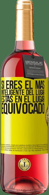 24,95 € Envío gratis | Vino Rosado Edición ROSÉ Si eres el más inteligente del lugar, estás en el lugar equivocado Etiqueta Amarilla. Etiqueta personalizable Vino joven Cosecha 2020 Tempranillo