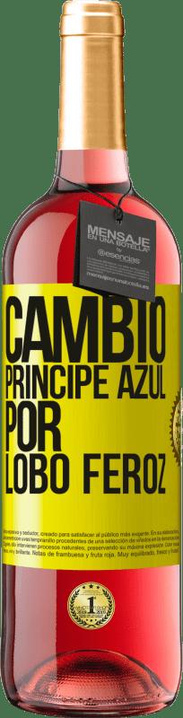24,95 € Envío gratis | Vino Rosado Edición ROSÉ Cambio príncipe azul por lobo feroz Etiqueta Amarilla. Etiqueta personalizable Vino joven Cosecha 2020 Tempranillo