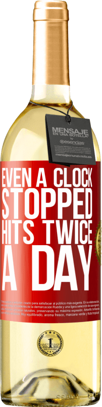 24,95 € Free Shipping | White Wine WHITE Edition Even a clock stopped hits twice a day Red Label. Customizable label Young wine Harvest 2020 Verdejo