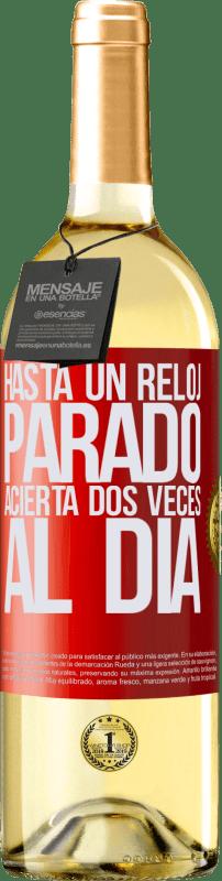 24,95 € Envío gratis | Vino Blanco Edición WHITE Hasta un reloj parado acierta dos veces al día Etiqueta Roja. Etiqueta personalizable Vino joven Cosecha 2020 Verdejo