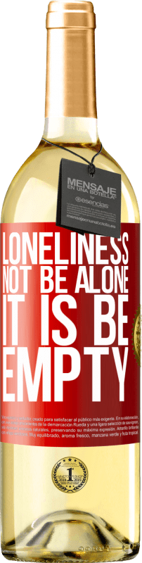 24,95 € Free Shipping | White Wine WHITE Edition Loneliness not be alone, it is be empty Red Label. Customizable label Young wine Harvest 2020 Verdejo