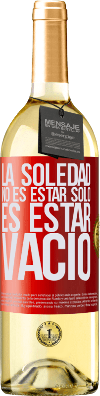 24,95 € Envío gratis   Vino Blanco Edición WHITE La soledad no es estar solo, es estar vacío Etiqueta Roja. Etiqueta personalizable Vino joven Cosecha 2020 Verdejo