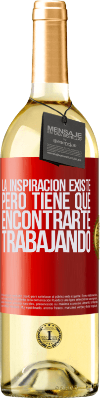 29,95 € Free Shipping   White Wine WHITE Edition Inspiration exists, but it has to find you working Red Label. Customizable label Young wine Harvest 2020 Verdejo