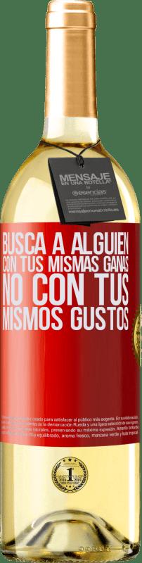 24,95 € Envío gratis   Vino Blanco Edición WHITE Busca a alguien con tus mismas ganas, no con tus mismos gustos Etiqueta Roja. Etiqueta personalizable Vino joven Cosecha 2020 Verdejo