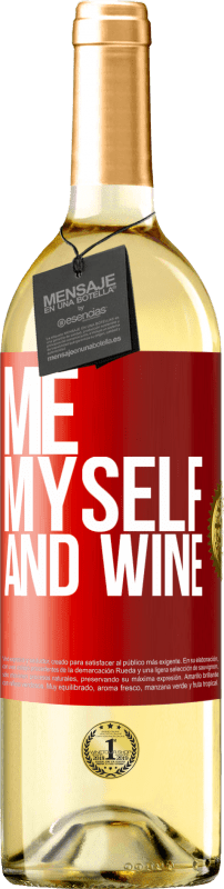24,95 € Free Shipping | White Wine WHITE Edition Me, myself and wine Red Label. Customizable label Young wine Harvest 2020 Verdejo