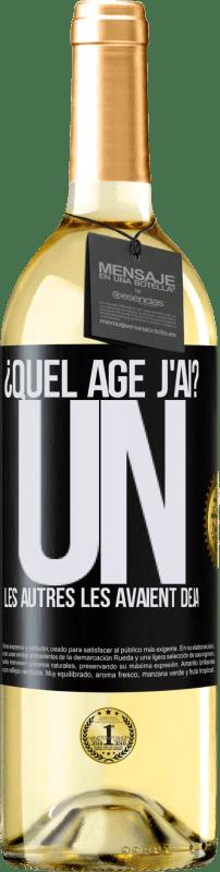 24,95 € Envoi gratuit | Vin blanc Édition WHITE ¿Quel âge j'ai? UN. Les autres les avaient déjà Étiquette Noire. Étiquette personnalisable Vin jeune Récolte 2020 Verdejo