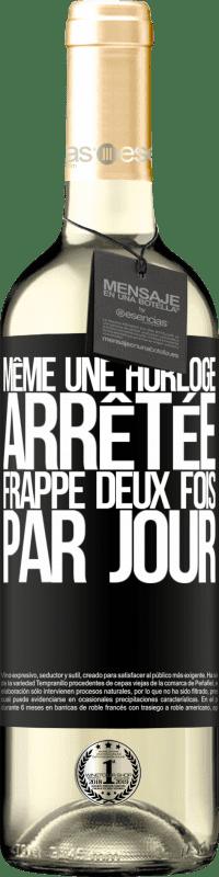 24,95 € Envoi gratuit   Vin blanc Édition WHITE Même une horloge arrêtée frappe deux fois par jour Étiquette Noire. Étiquette personnalisable Vin jeune Récolte 2020 Verdejo
