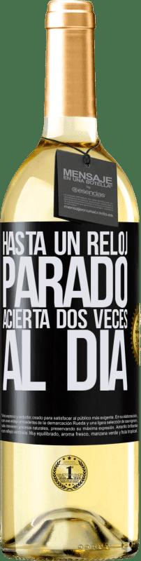 24,95 € Envío gratis | Vino Blanco Edición WHITE Hasta un reloj parado acierta dos veces al día Etiqueta Negra. Etiqueta personalizable Vino joven Cosecha 2020 Verdejo
