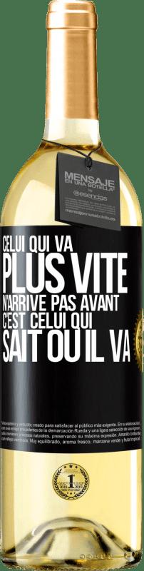 24,95 € Envoi gratuit | Vin blanc Édition WHITE Celui qui va plus vite n'arrive pas avant, mais celui qui sait où ça va Étiquette Noire. Étiquette personnalisable Vin jeune Récolte 2020 Verdejo