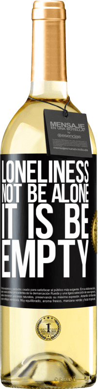 24,95 € Free Shipping | White Wine WHITE Edition Loneliness not be alone, it is be empty Black Label. Customizable label Young wine Harvest 2020 Verdejo