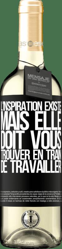 24,95 € Envoi gratuit | Vin blanc Édition WHITE L'inspiration existe, mais elle doit vous trouver en train de travailler Étiquette Noire. Étiquette personnalisable Vin jeune Récolte 2020 Verdejo