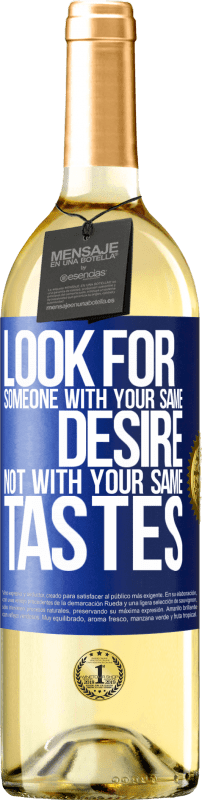 24,95 € Free Shipping   White Wine WHITE Edition Look for someone with your same desire, not with your same tastes Blue Label. Customizable label Young wine Harvest 2020 Verdejo