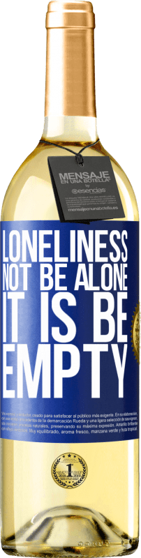 24,95 € Free Shipping | White Wine WHITE Edition Loneliness not be alone, it is be empty Blue Label. Customizable label Young wine Harvest 2020 Verdejo