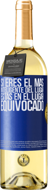 24,95 € Envío gratis | Vino Blanco Edición WHITE Si eres el más inteligente del lugar, estás en el lugar equivocado Etiqueta Azul. Etiqueta personalizable Vino joven Cosecha 2020 Verdejo