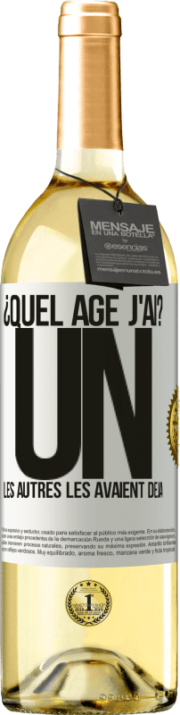 24,95 € Envoi gratuit | Vin blanc Édition WHITE ¿Quel âge j'ai? UN. Les autres les avaient déjà Étiquette Blanche. Étiquette personnalisable Vin jeune Récolte 2020 Verdejo