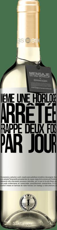 24,95 € Envoi gratuit   Vin blanc Édition WHITE Même une horloge arrêtée frappe deux fois par jour Étiquette Blanche. Étiquette personnalisable Vin jeune Récolte 2020 Verdejo