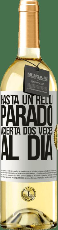 24,95 € Envío gratis | Vino Blanco Edición WHITE Hasta un reloj parado acierta dos veces al día Etiqueta Blanca. Etiqueta personalizable Vino joven Cosecha 2020 Verdejo