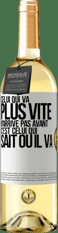 24,95 € Envoi gratuit | Vin blanc Édition WHITE Celui qui va plus vite n'arrive pas avant, mais celui qui sait où ça va Étiquette Blanche. Étiquette personnalisable Vin jeune Récolte 2020 Verdejo