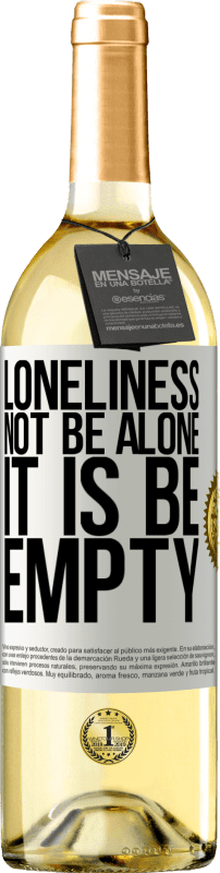 24,95 € Free Shipping | White Wine WHITE Edition Loneliness not be alone, it is be empty White Label. Customizable label Young wine Harvest 2020 Verdejo